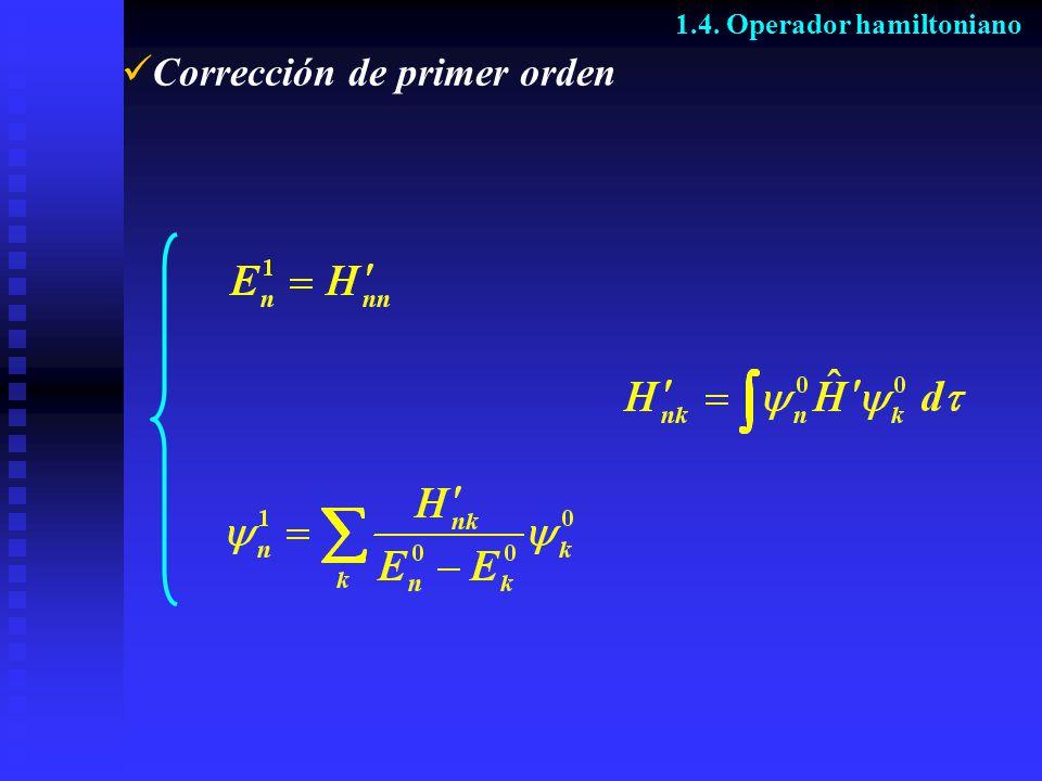 Corrección de primer orden 1.4. Operador hamiltoniano