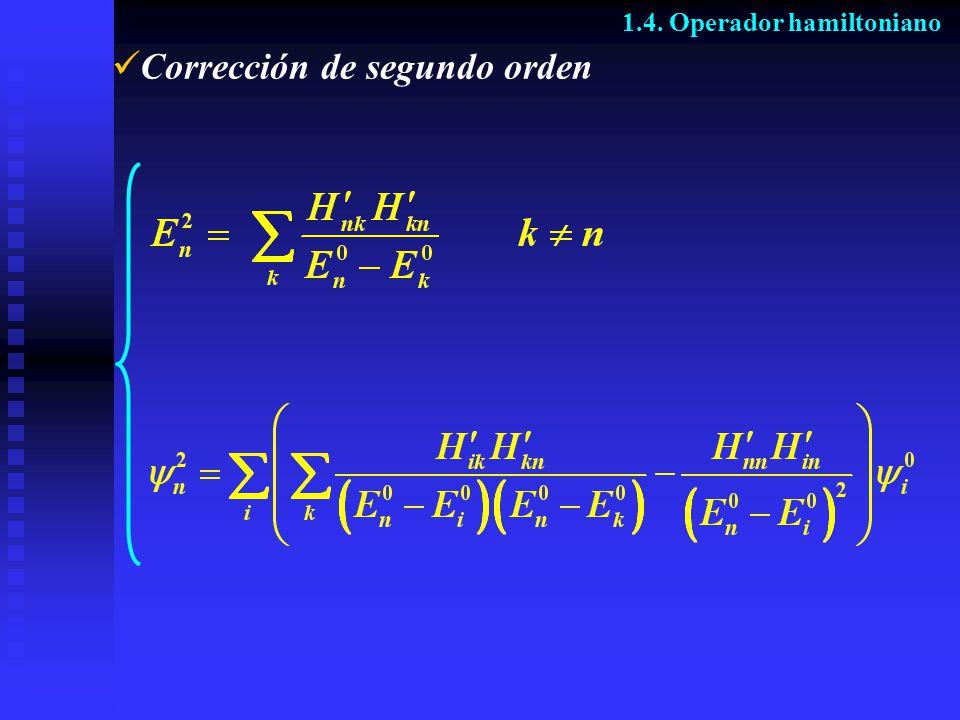 Corrección de segundo orden 1.4. Operador hamiltoniano