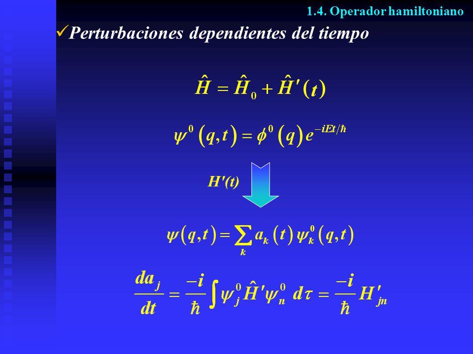 Perturbaciones dependientes del tiempo 1.4. Operador hamiltoniano H'(t)