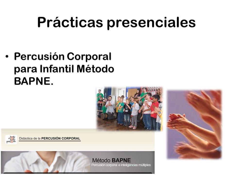 Prácticas presenciales Percusión Corporal para Infantil Método BAPNE. Percusión Corporal para Infantil Método BAPNE.