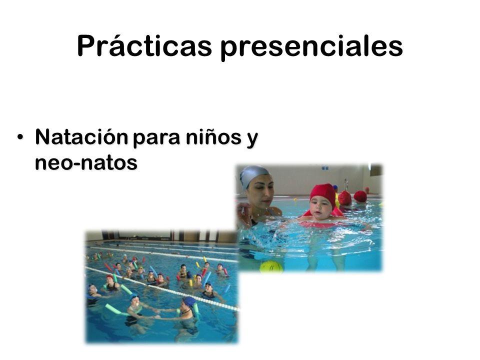 Prácticas presenciales Natación para niños y neo-natos Natación para niños y neo-natos