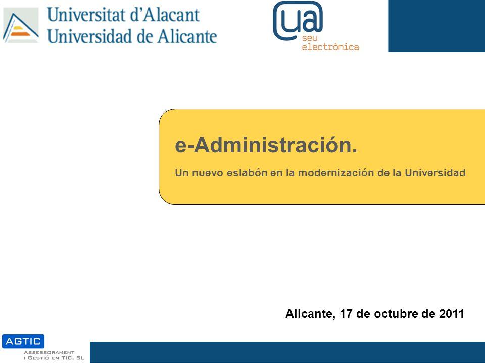 e-Administración: un nuevo eslabón en la modernización de la UA Líneas de Actuación: Ámbito Servicios al Ciudadano Plan Director e-Administración Actuación201020112012 Ámbito tecnológico 35.