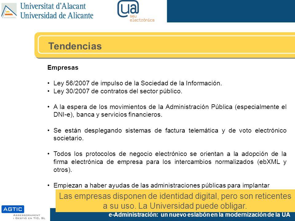 e-Administración: un nuevo eslabón en la modernización de la UA Empresas Ley 56/2007 de impulso de la Sociedad de la Información.