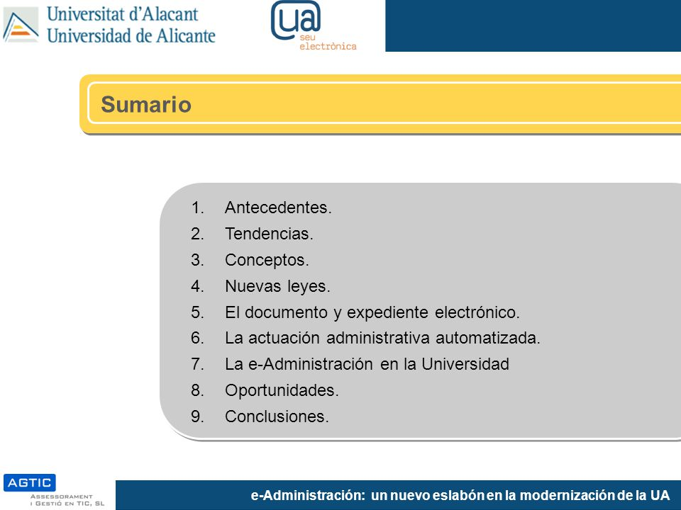 e-Administración: un nuevo eslabón en la modernización de la UA Preservación del documento electrónico Garantizar el acceso al e-documento.
