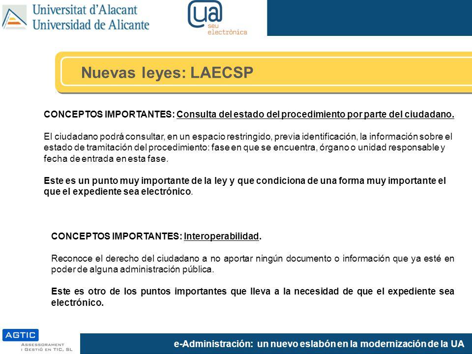 e-Administración: un nuevo eslabón en la modernización de la UA CONCEPTOS IMPORTANTES: Consulta del estado del procedimiento por parte del ciudadano.