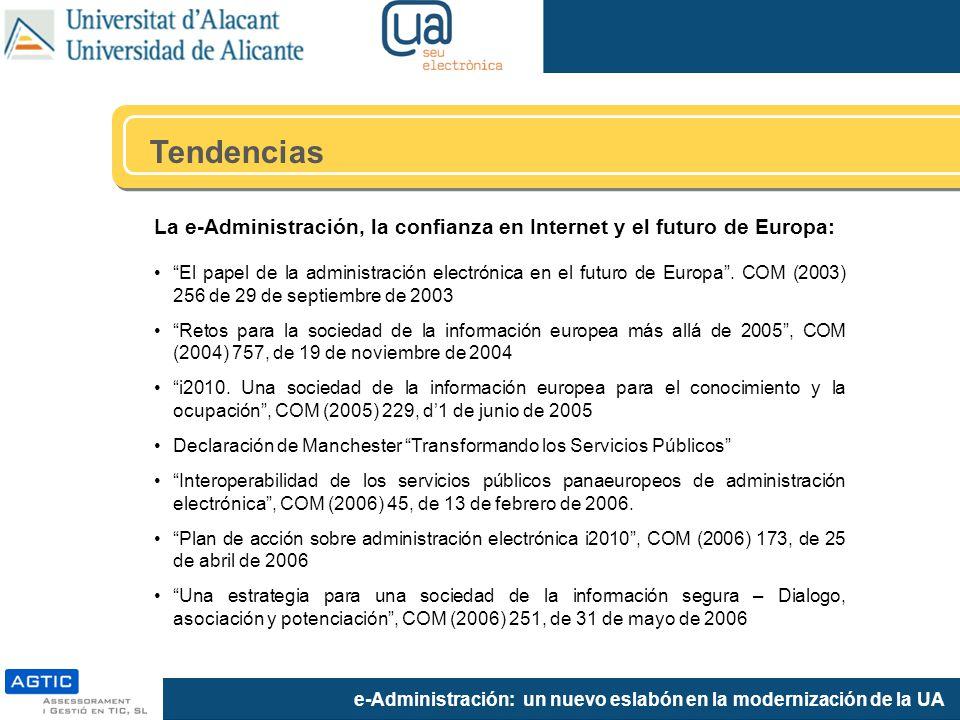 e-Administración: un nuevo eslabón en la modernización de la UA Tendencias Pasamos de la relación presencial a la telemática.