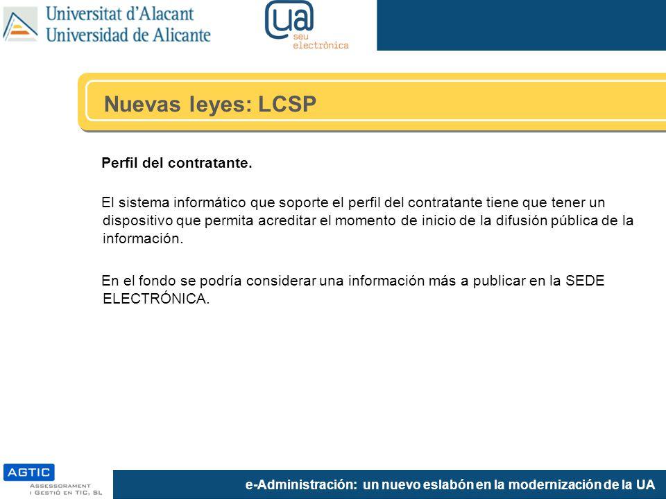 e-Administración: un nuevo eslabón en la modernización de la UA Perfil del contratante.