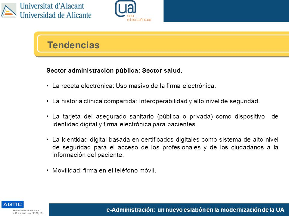 e-Administración: un nuevo eslabón en la modernización de la UA Sector administración pública: Sector salud.