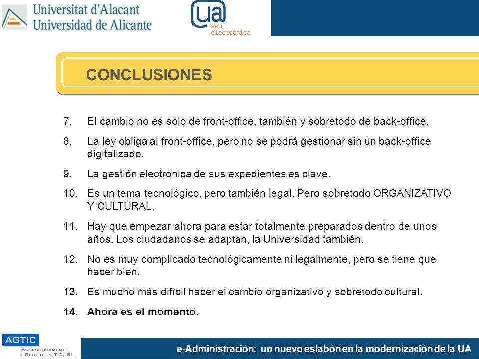 e-Administración: un nuevo eslabón en la modernización de la UA CONCLUSIONES 7.El cambio no es solo de front-office, también y sobretodo de back-office.