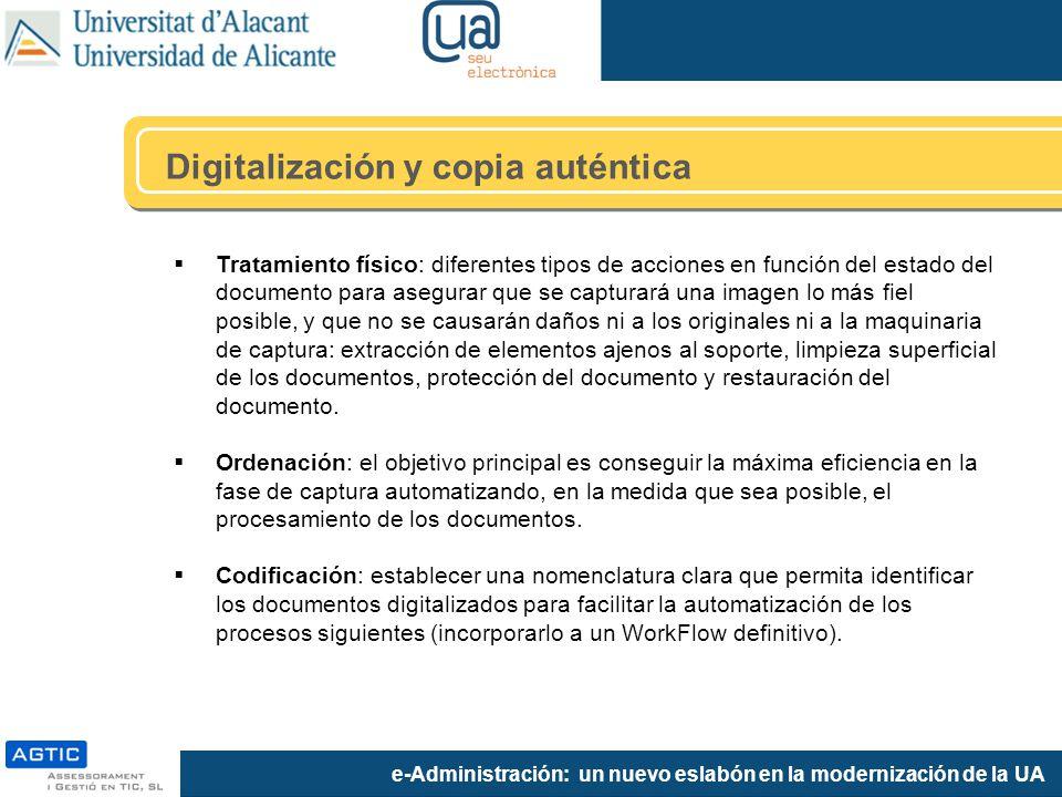 e-Administración: un nuevo eslabón en la modernización de la UA Tratamiento físico: diferentes tipos de acciones en función del estado del documento p