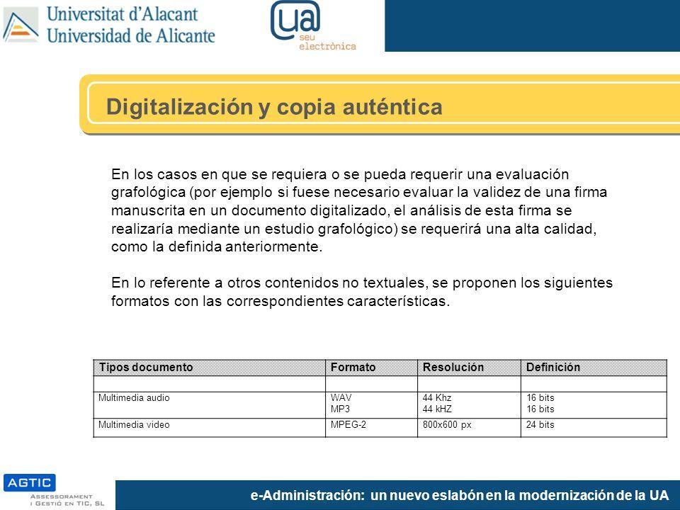 e-Administración: un nuevo eslabón en la modernización de la UA En los casos en que se requiera o se pueda requerir una evaluación grafológica (por ej