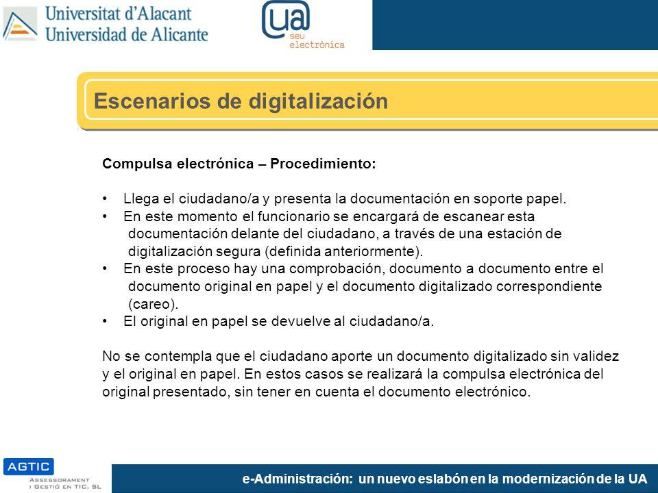 e-Administración: un nuevo eslabón en la modernización de la UA Compulsa electrónica – Procedimiento: Llega el ciudadano/a y presenta la documentación