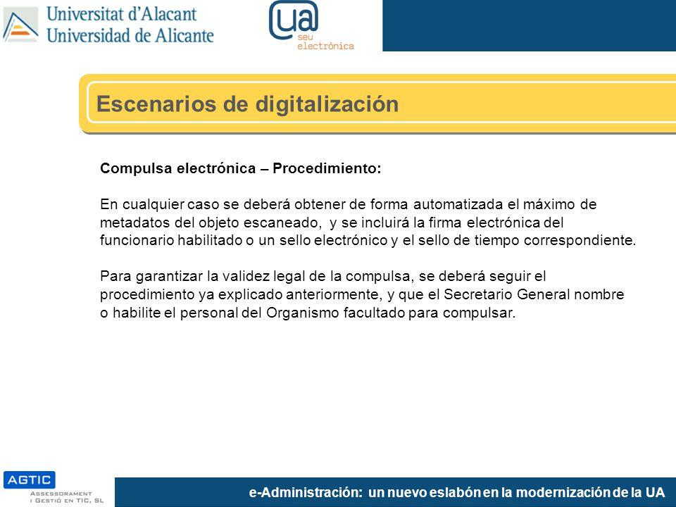e-Administración: un nuevo eslabón en la modernización de la UA Compulsa electrónica – Procedimiento: En cualquier caso se deberá obtener de forma aut