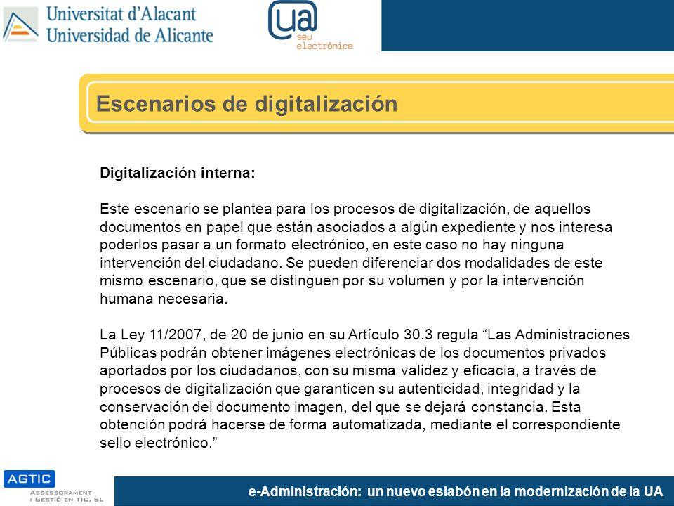 e-Administración: un nuevo eslabón en la modernización de la UA Digitalización interna: Este escenario se plantea para los procesos de digitalización,
