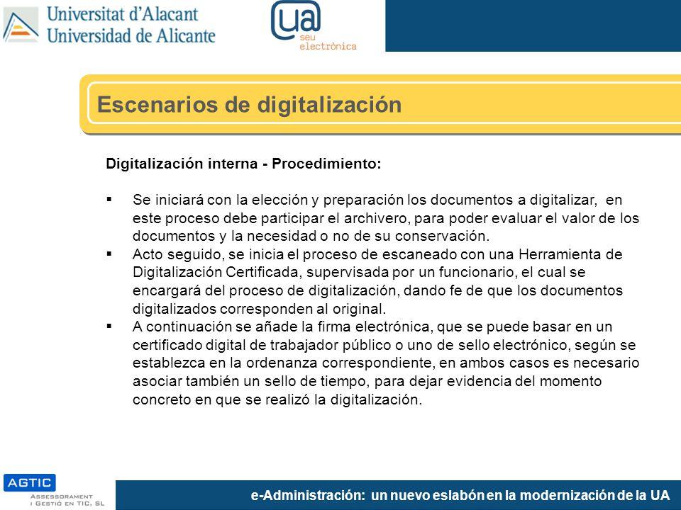 e-Administración: un nuevo eslabón en la modernización de la UA Digitalización interna - Procedimiento: Se iniciará con la elección y preparación los