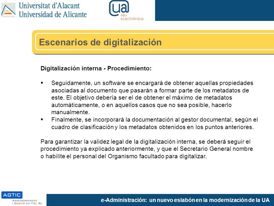 e-Administración: un nuevo eslabón en la modernización de la UA Digitalización interna - Procedimiento: Seguidamente, un software se encargará de obtener aquellas propiedades asociadas al documento que pasarán a formar parte de los metadatos de este.