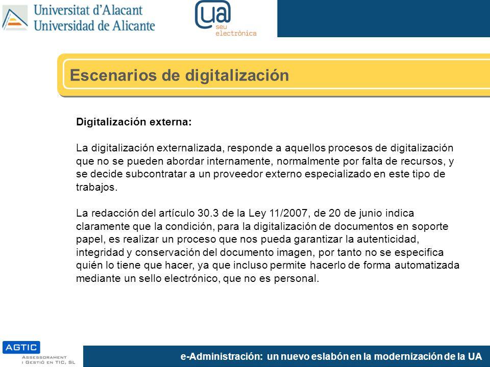 e-Administración: un nuevo eslabón en la modernización de la UA Digitalización externa: La digitalización externalizada, responde a aquellos procesos