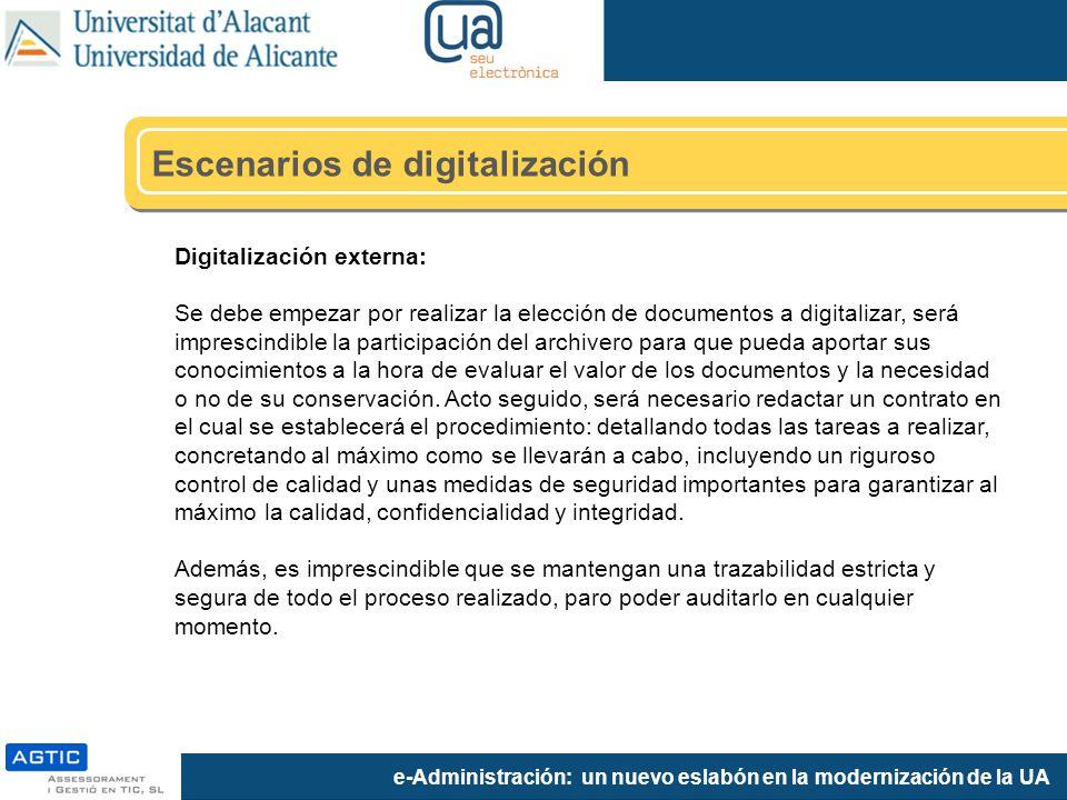 e-Administración: un nuevo eslabón en la modernización de la UA Digitalización externa: Se debe empezar por realizar la elección de documentos a digit