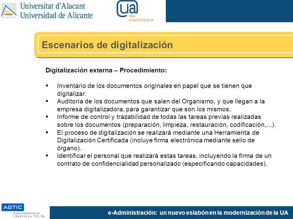 e-Administración: un nuevo eslabón en la modernización de la UA Digitalización externa – Procedimiento: Inventario de los documentos originales en papel que se tienen que digitalizar.