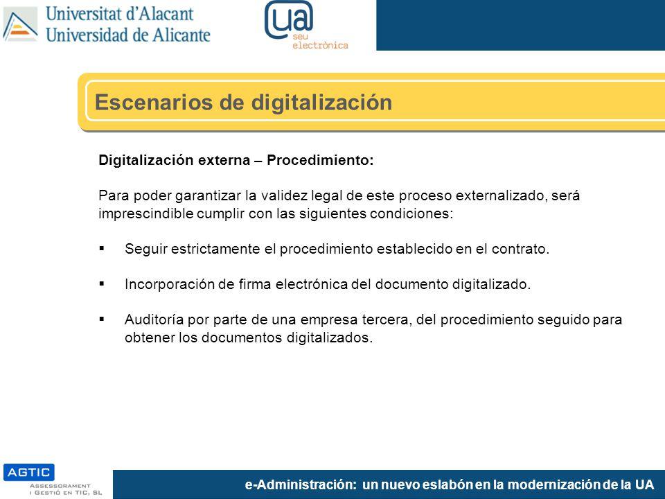 e-Administración: un nuevo eslabón en la modernización de la UA Digitalización externa – Procedimiento: Para poder garantizar la validez legal de este