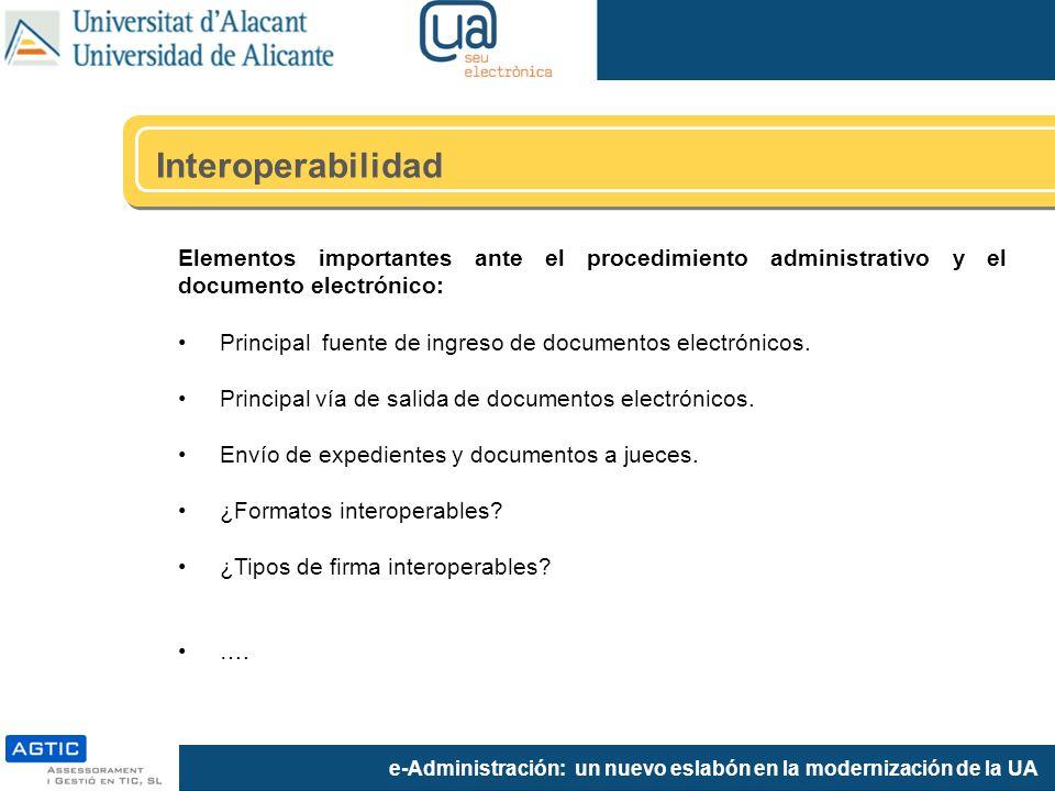 e-Administración: un nuevo eslabón en la modernización de la UA Elementos importantes ante el procedimiento administrativo y el documento electrónico: