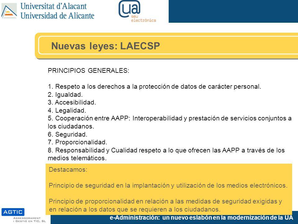 e-Administración: un nuevo eslabón en la modernización de la UA PRINCIPIOS GENERALES: 1. Respeto a los derechos a la protección de datos de carácter p