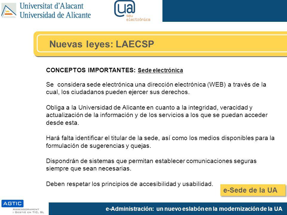 e-Administración: un nuevo eslabón en la modernización de la UA CONCEPTOS IMPORTANTES: Sede electrónica Se considera sede electrónica una dirección el
