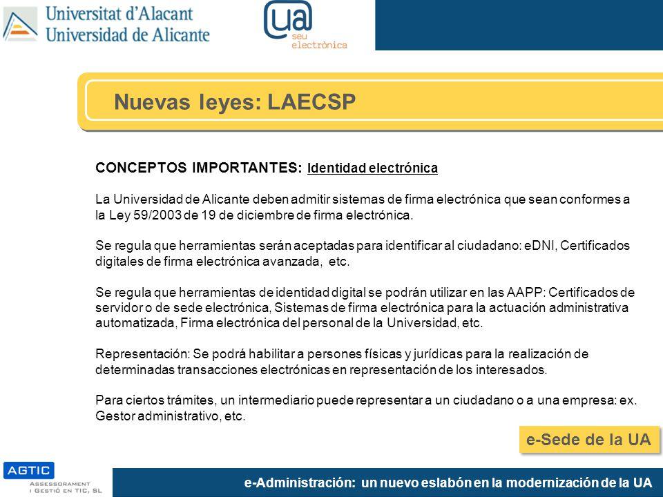 e-Administración: un nuevo eslabón en la modernización de la UA CONCEPTOS IMPORTANTES: Identidad electrónica La Universidad de Alicante deben admitir