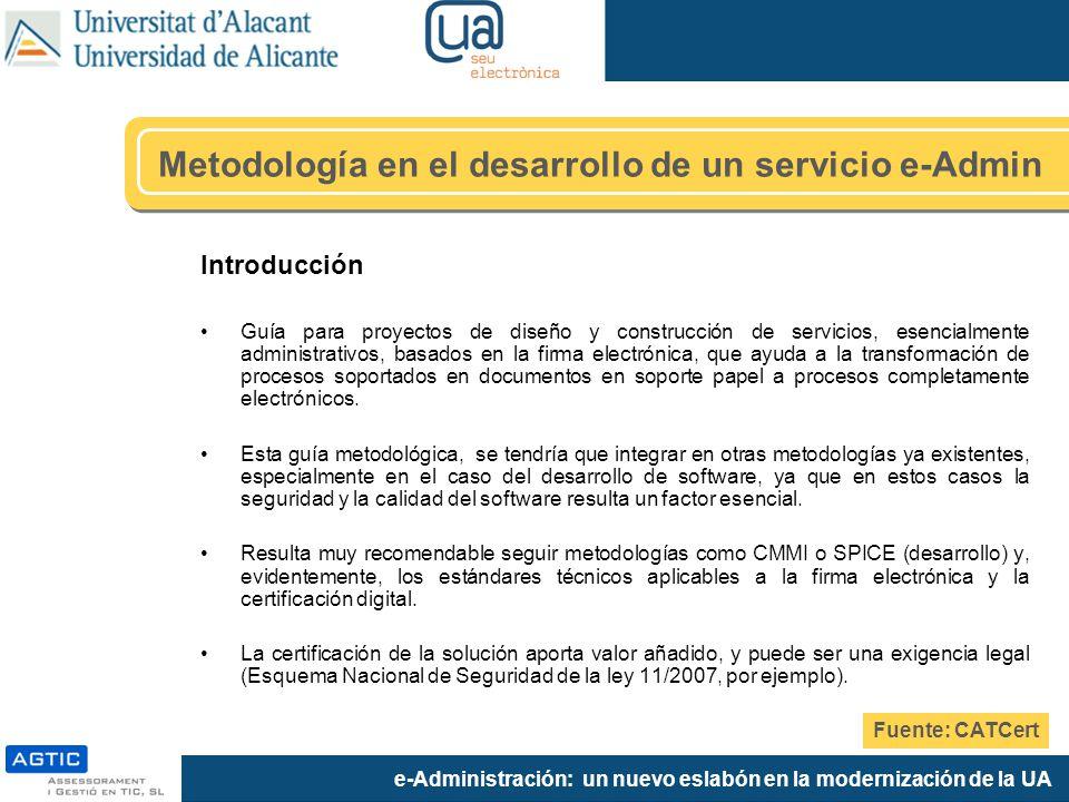 e-Administración: un nuevo eslabón en la modernización de la UA Introducción Guía para proyectos de diseño y construcción de servicios, esencialmente