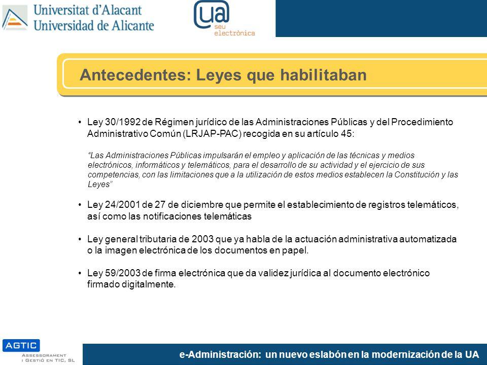 e-Administración: un nuevo eslabón en la modernización de la UA Ley 30/1992 de Régimen jurídico de las Administraciones Públicas y del Procedimiento A