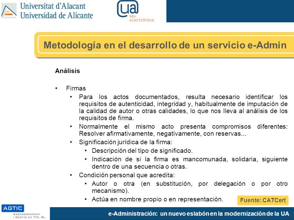 e-Administración: un nuevo eslabón en la modernización de la UA Análisis Firmas Para los actos documentados, resulta necesario identificar los requisi