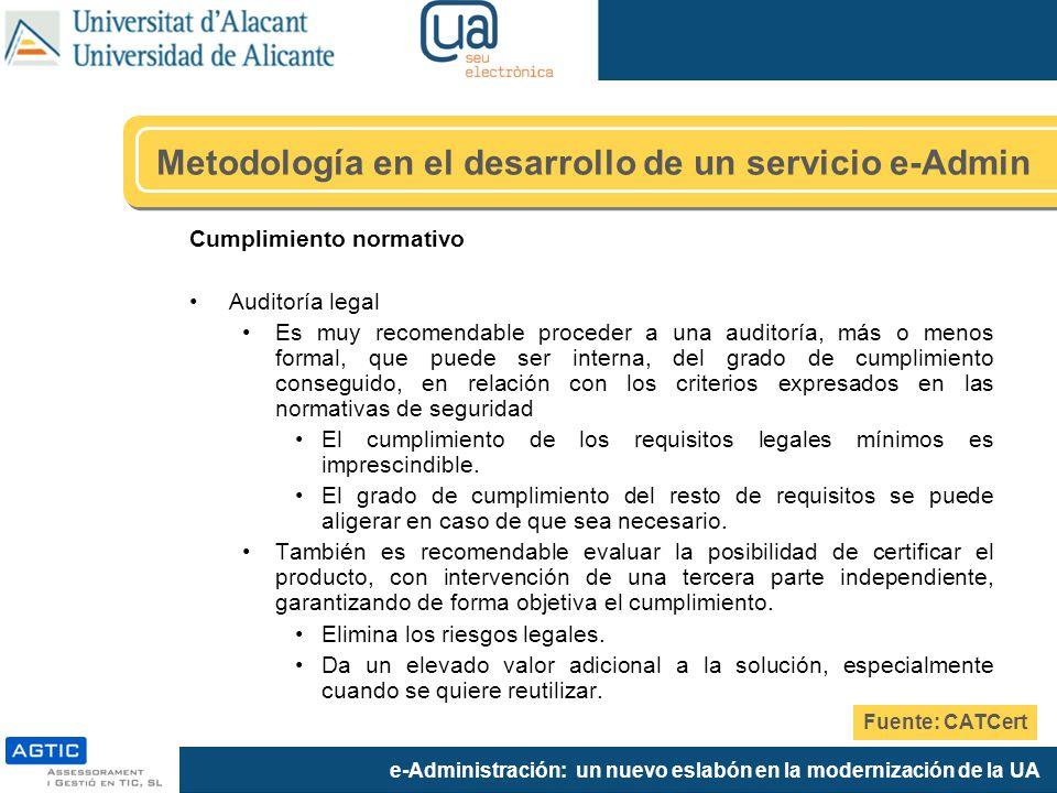 e-Administración: un nuevo eslabón en la modernización de la UA Cumplimiento normativo Auditoría legal Es muy recomendable proceder a una auditoría, m