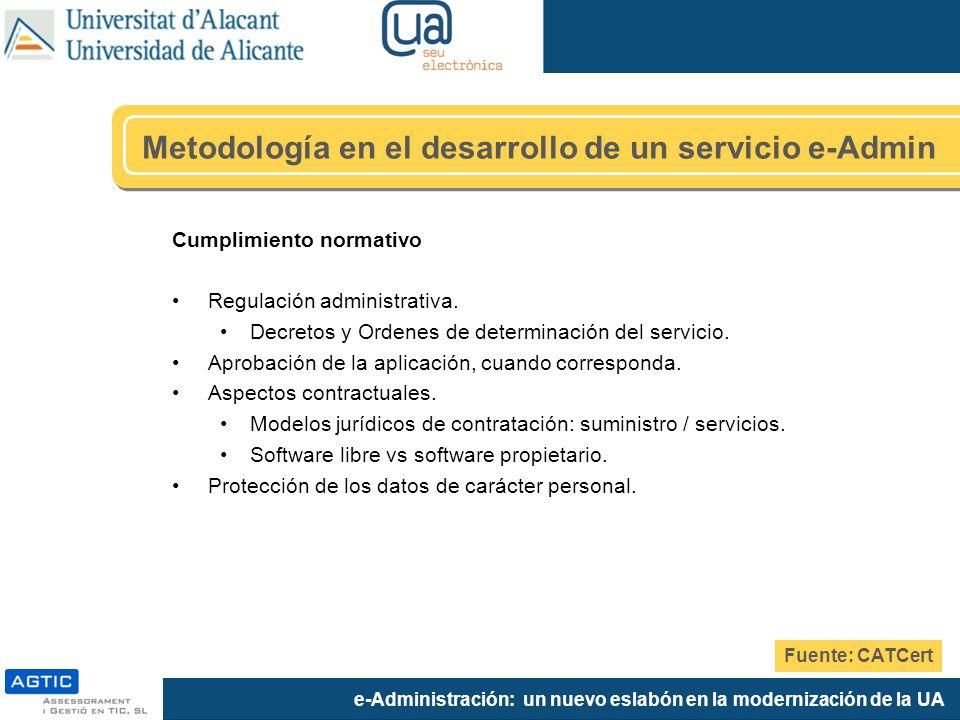 e-Administración: un nuevo eslabón en la modernización de la UA Cumplimiento normativo Regulación administrativa. Decretos y Ordenes de determinación