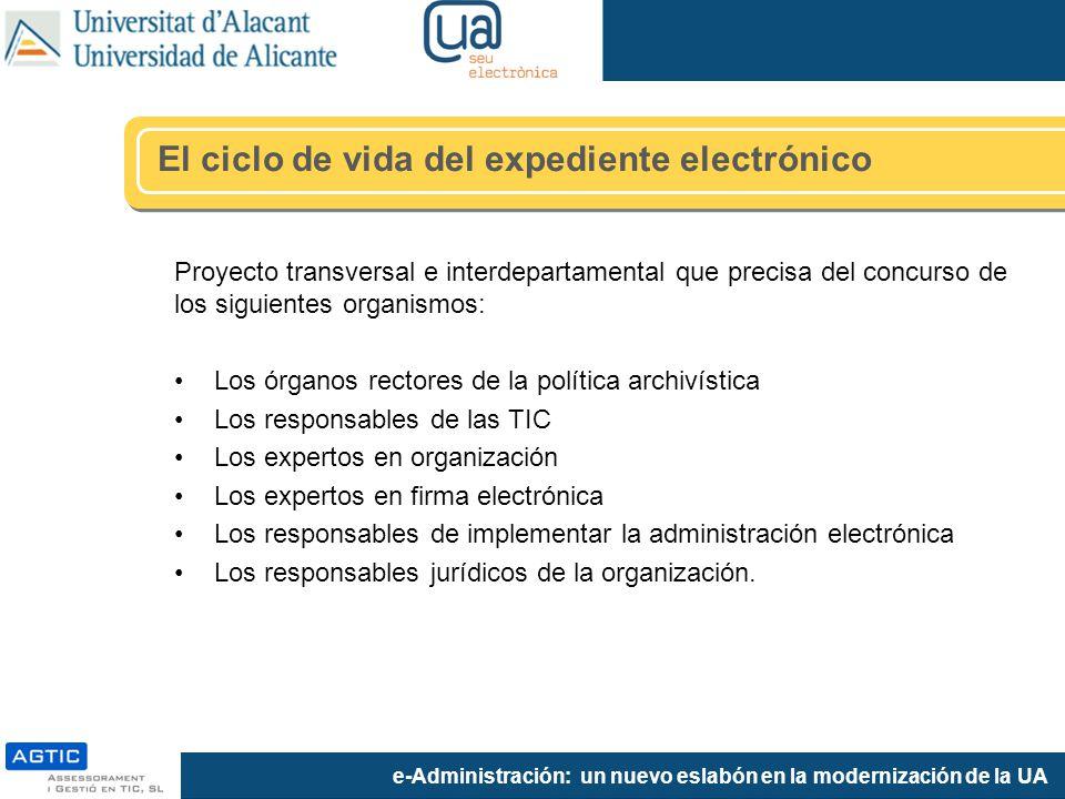 e-Administración: un nuevo eslabón en la modernización de la UA Proyecto transversal e interdepartamental que precisa del concurso de los siguientes o