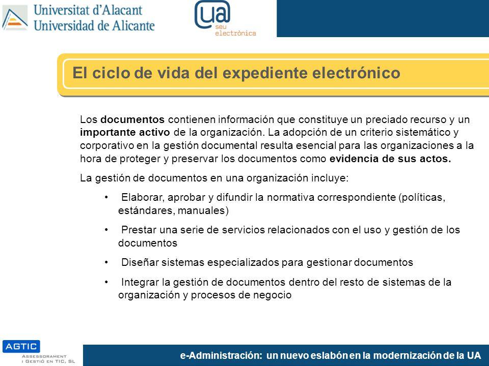 e-Administración: un nuevo eslabón en la modernización de la UA Los documentos contienen información que constituye un preciado recurso y un importante activo de la organización.