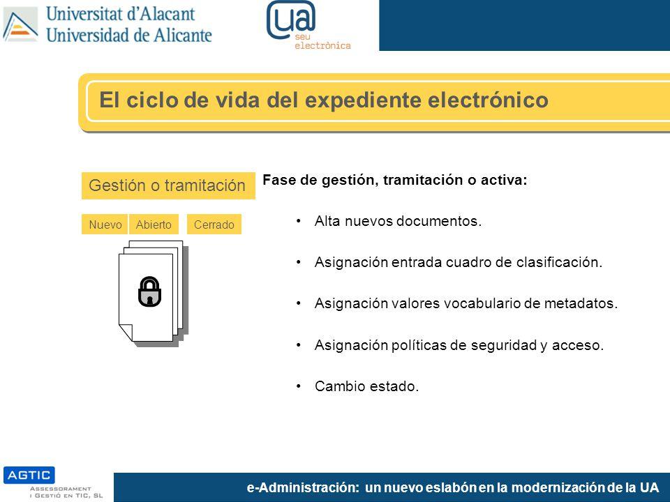 e-Administración: un nuevo eslabón en la modernización de la UA Gestión o tramitación AbiertoCerradoNuevo Fase de gestión, tramitación o activa: Alta