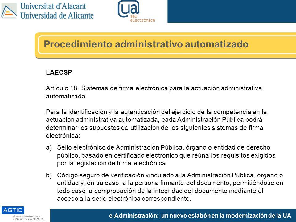 e-Administración: un nuevo eslabón en la modernización de la UA LAECSP Artículo 18. Sistemas de firma electrónica para la actuación administrativa aut