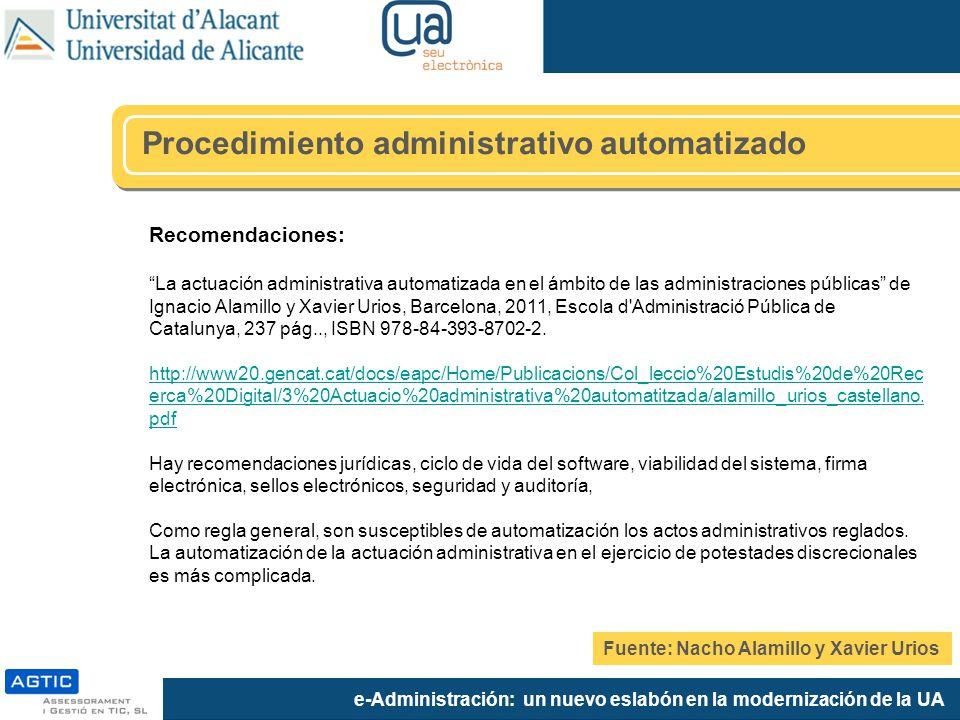 e-Administración: un nuevo eslabón en la modernización de la UA Recomendaciones: La actuación administrativa automatizada en el ámbito de las administ