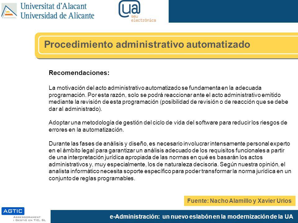 e-Administración: un nuevo eslabón en la modernización de la UA Recomendaciones: La motivación del acto administrativo automatizado se fundamenta en l