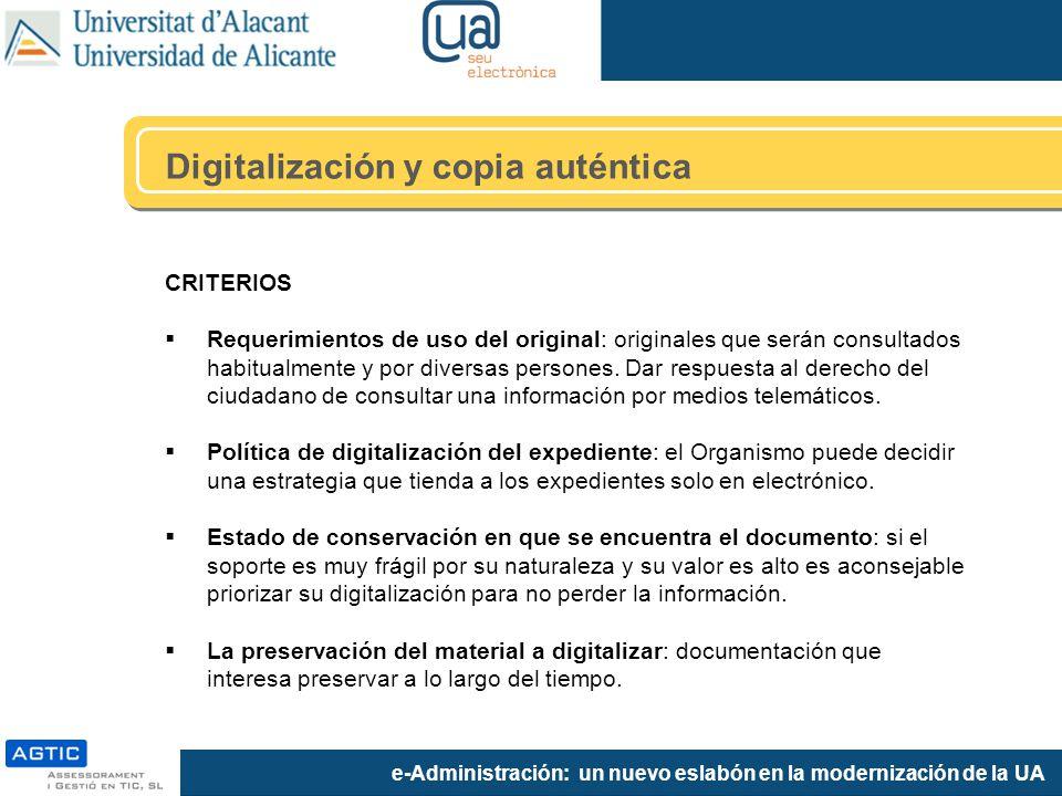 e-Administración: un nuevo eslabón en la modernización de la UA CRITERIOS Requerimientos de uso del original: originales que serán consultados habitualmente y por diversas persones.