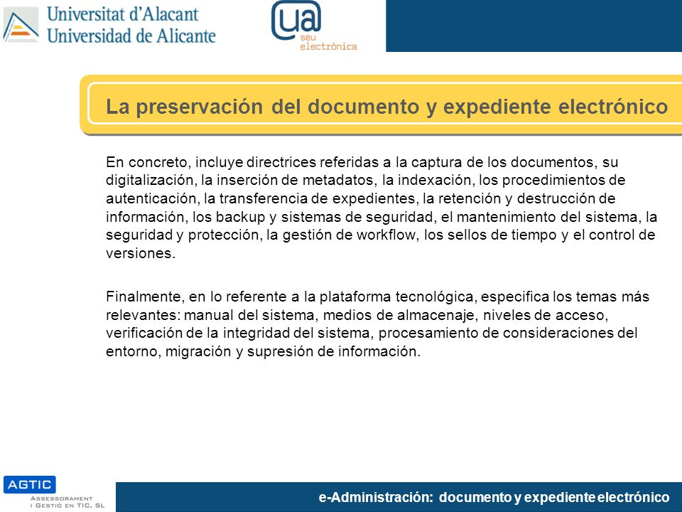 e-Administración: documento y expediente electrónico En concreto, incluye directrices referidas a la captura de los documentos, su digitalización, la