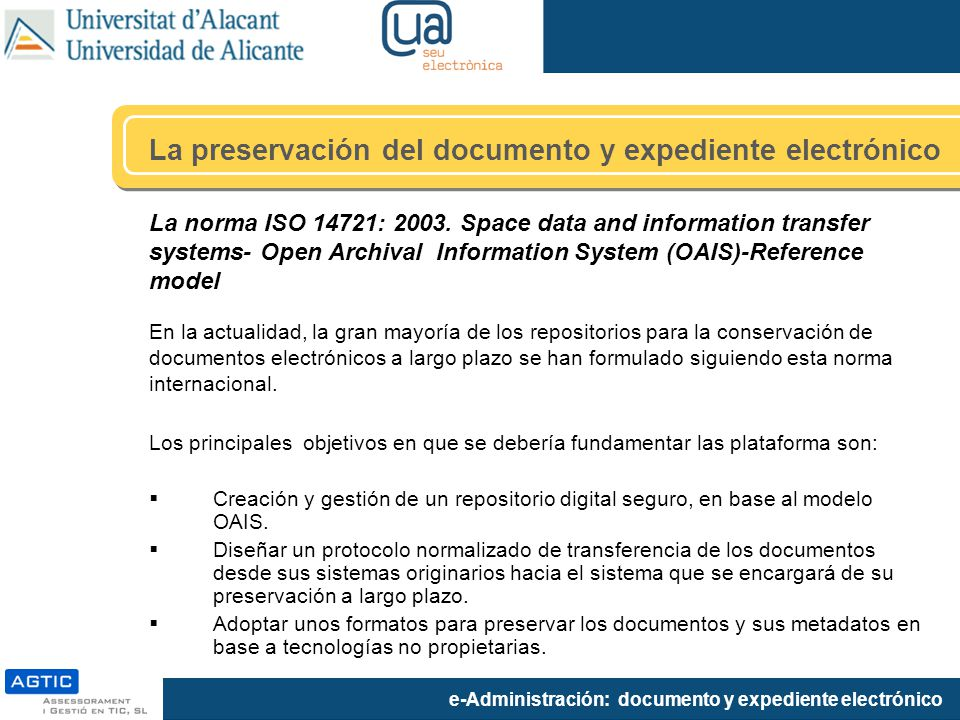 e-Administración: documento y expediente electrónico La norma ISO 14721: 2003. Space data and information transfer systems- Open Archival Information