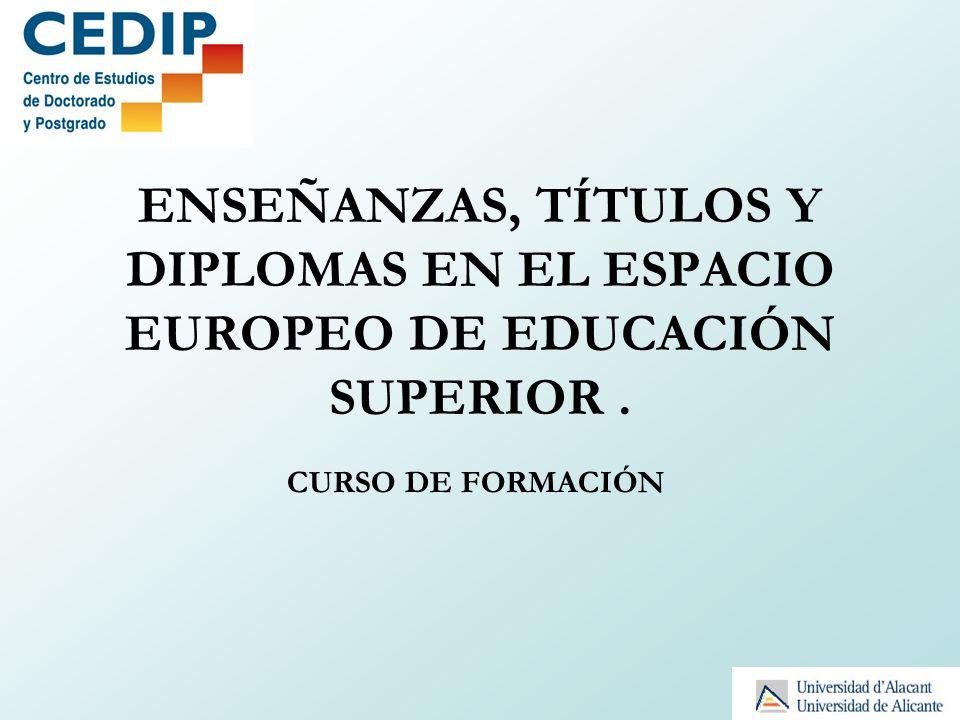 ENSEÑANZAS, TÍTULOS Y DIPLOMAS EN EL ESPACIO EUROPEO DE EDUCACIÓN SUPERIOR. CURSO DE FORMACIÓN
