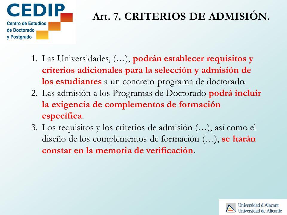 Art. 7. CRITERIOS DE ADMISIÓN. 1.Las Universidades, (…), podrán establecer requisitos y criterios adicionales para la selección y admisión de los estu