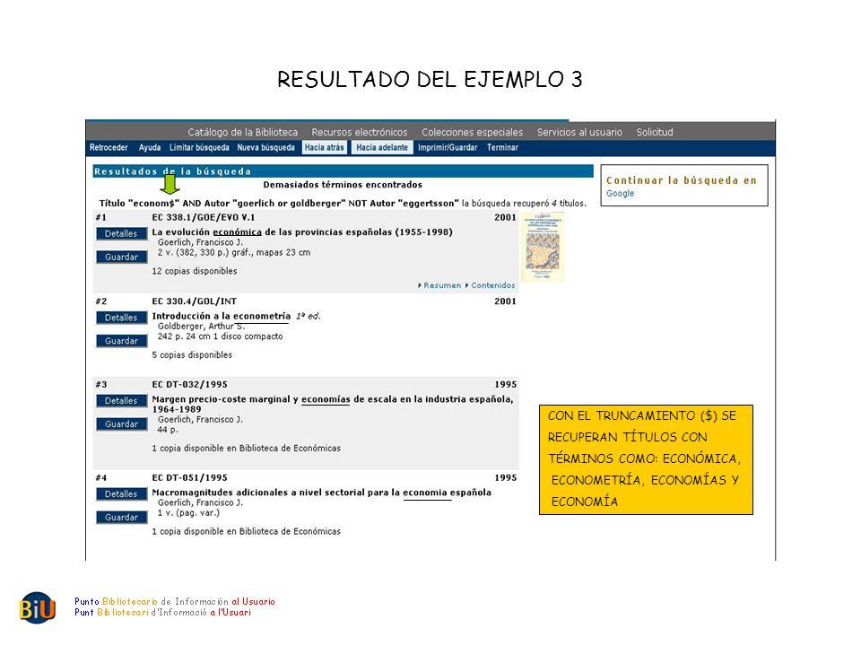 RESULTADO DEL EJEMPLO 3 CON EL TRUNCAMIENTO ($) SE RECUPERAN TÍTULOS CON TÉRMINOS COMO: ECONÓMICA, ECONOMETRÍA, ECONOMÍAS Y ECONOMÍA
