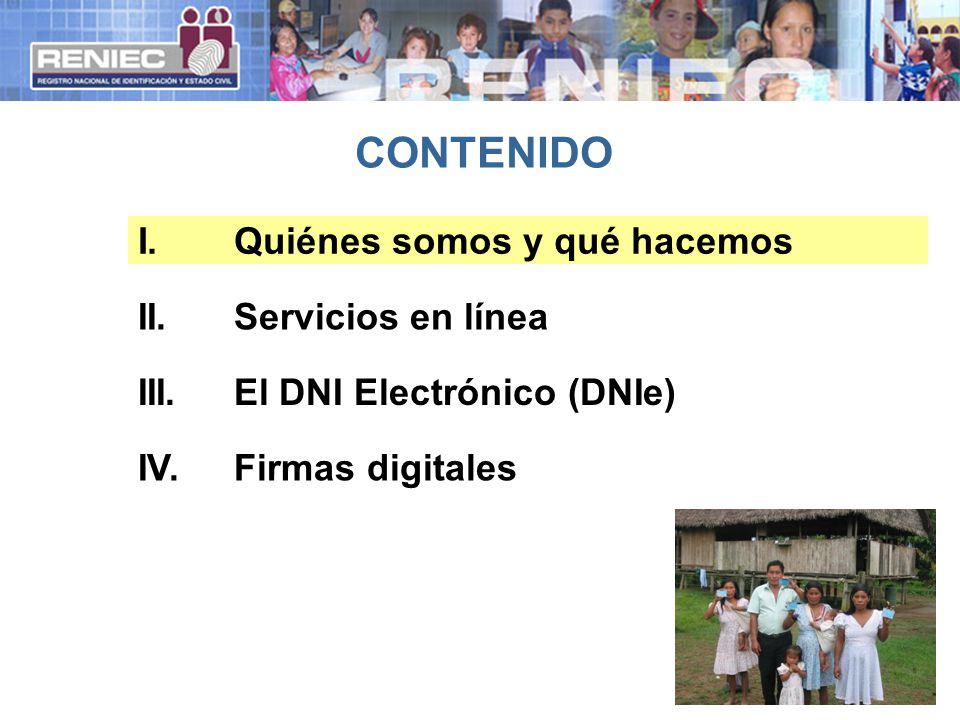 CONTENIDO II.Servicios en línea III.El DNI Electrónico (DNIe) I.Quiénes somos y qué hacemos IV.Firmas digitales