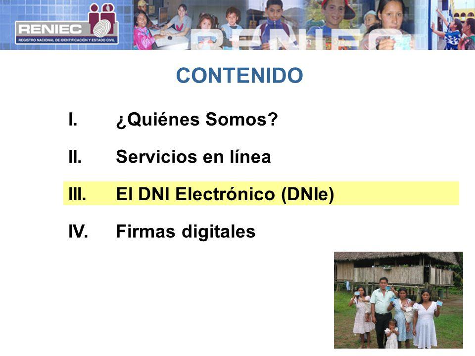 CONTENIDO II.Servicios en línea III.El DNI Electrónico (DNIe) I.¿Quiénes Somos? IV.Firmas digitales