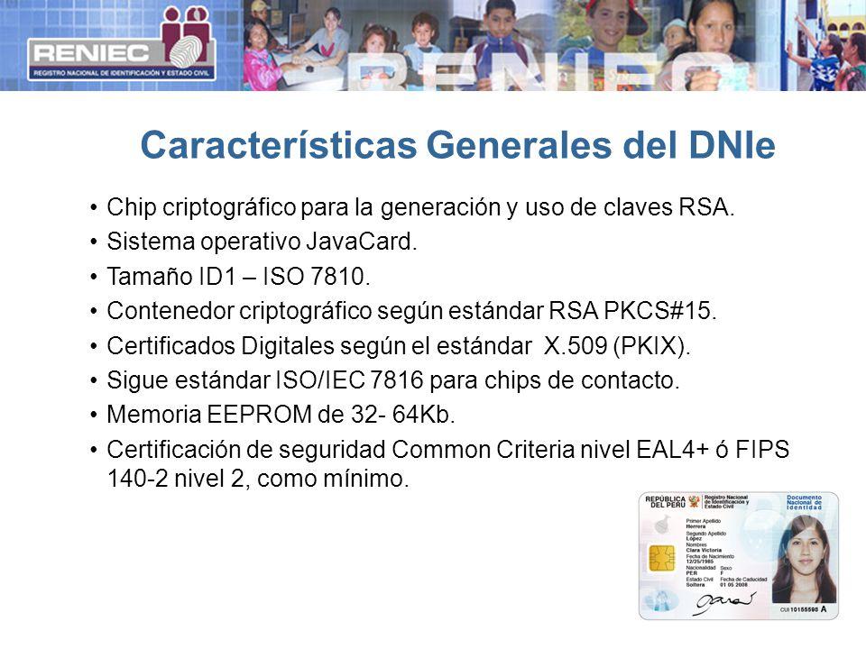 Características Generales del DNIe Chip criptográfico para la generación y uso de claves RSA. Sistema operativo JavaCard. Tamaño ID1 – ISO 7810. Conte