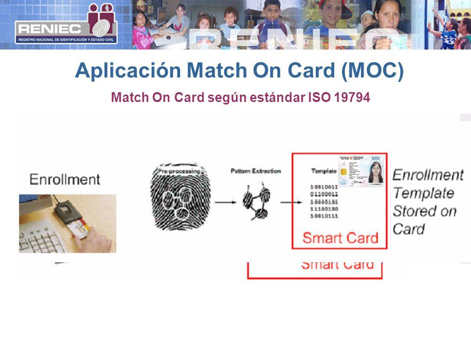 Match On Card según estándar ISO 19794 Aplicación Match On Card (MOC)