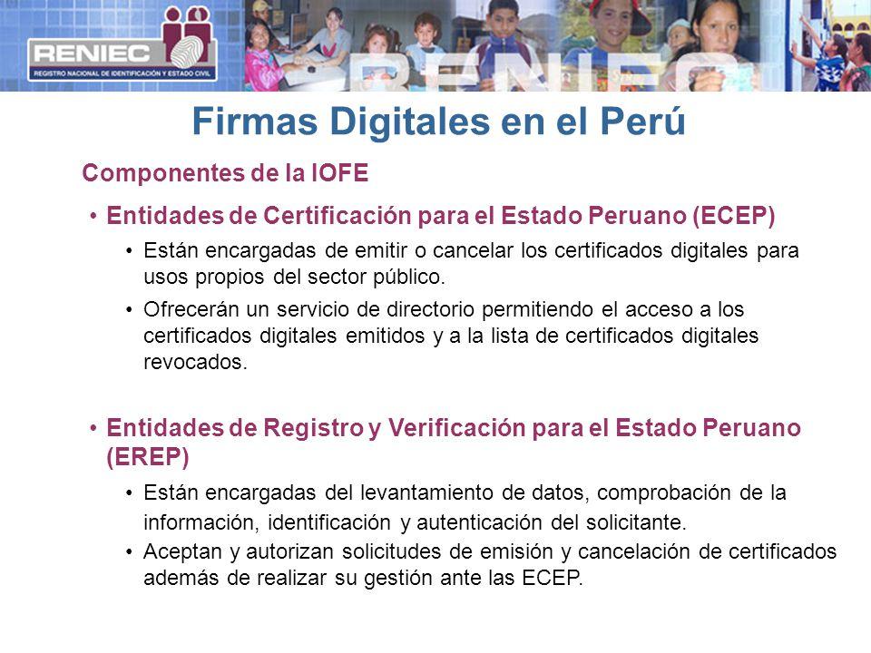 Entidades de Certificación para el Estado Peruano (ECEP) Están encargadas de emitir o cancelar los certificados digitales para usos propios del sector